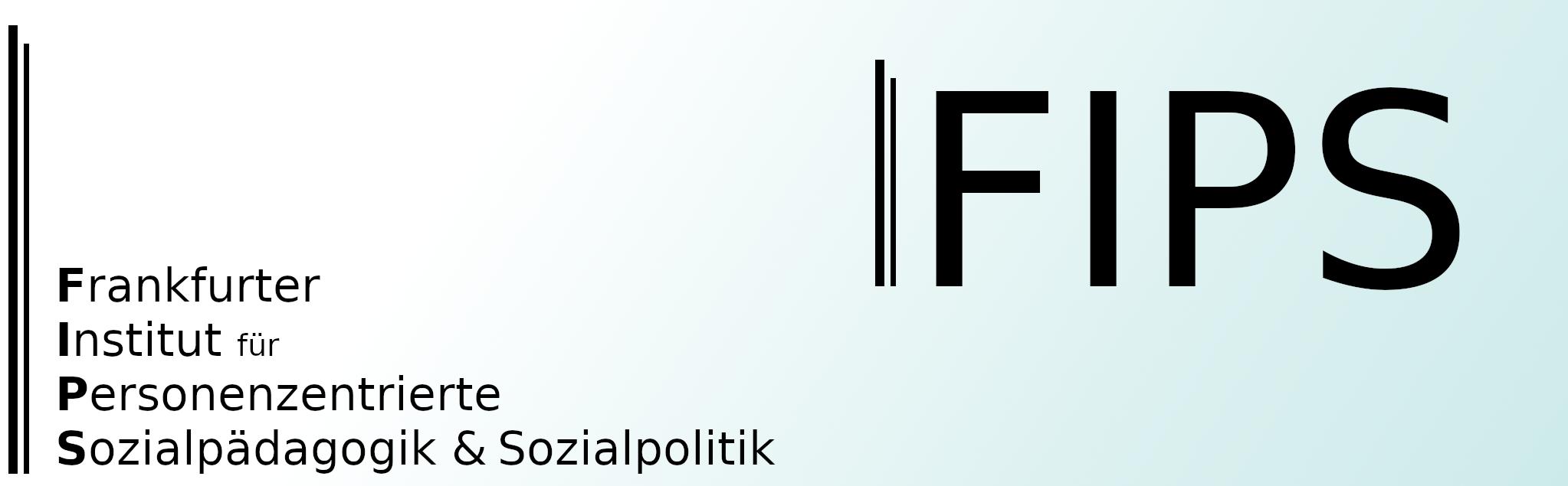 FIPS – Frankfurter Institut für Personzentrierte Sozialpädagogik und Sozialpolitik